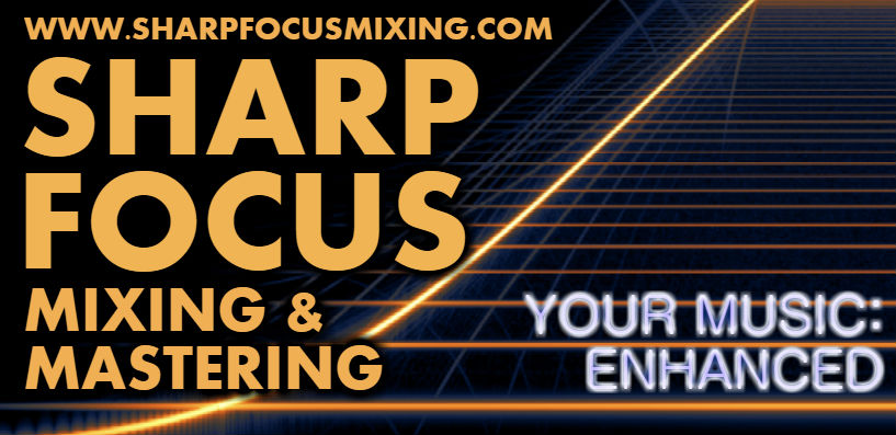 Sharp Focus Mixing and Mastering Services